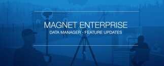 New data management features in MAGNET Enterprise