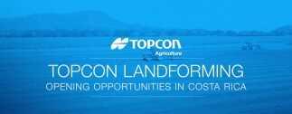 Topcon Landforming - Opening Opportunities in Costa Rica